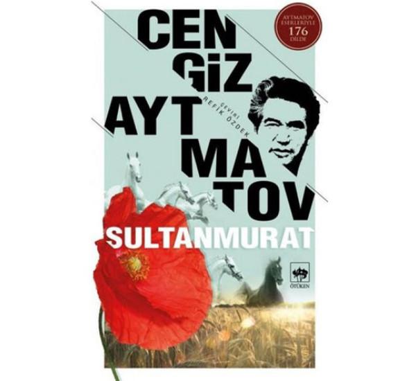 Sultanmurat. Cengiz Aytmatov
