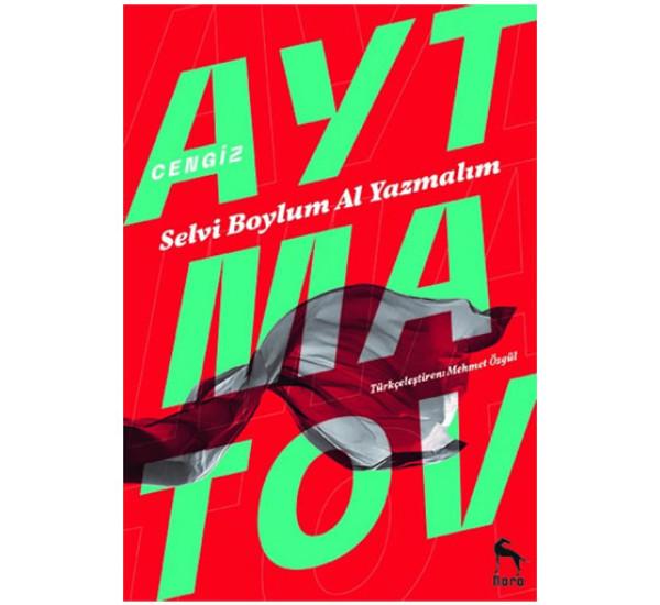 Selvi Boylum Al Yazmalım. Cengiz Aytmatov