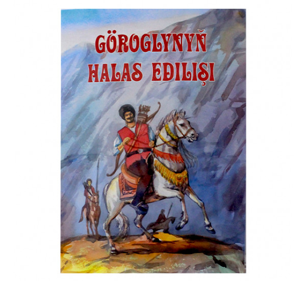 Göroglynyň halas edilişi(Türkmen döwlet neşirýat gullugy)